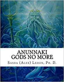 Anunnaki Gods No More by Dr. Lessin